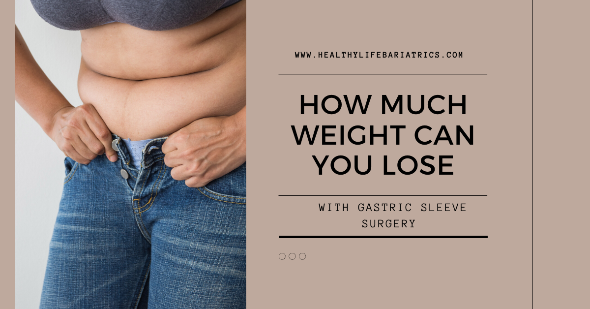 HOW MUCH WEIGHT CAN YOU LOSE with Gastric Sleeve Surgery - Los Angeles