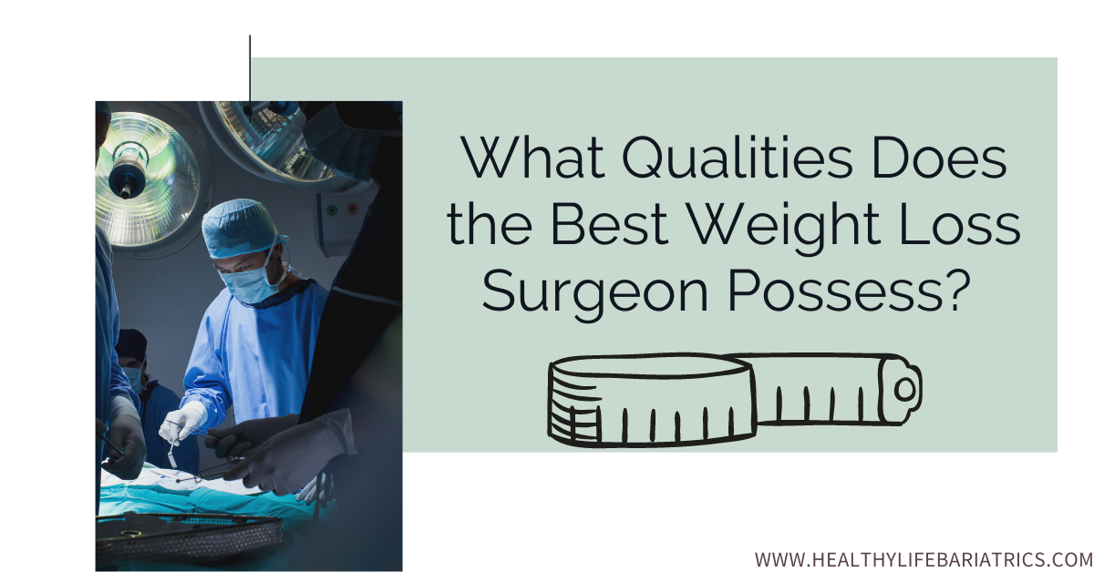 The Best Weight Loss Surgeon in Los Angeles – Top Qualities to Look For