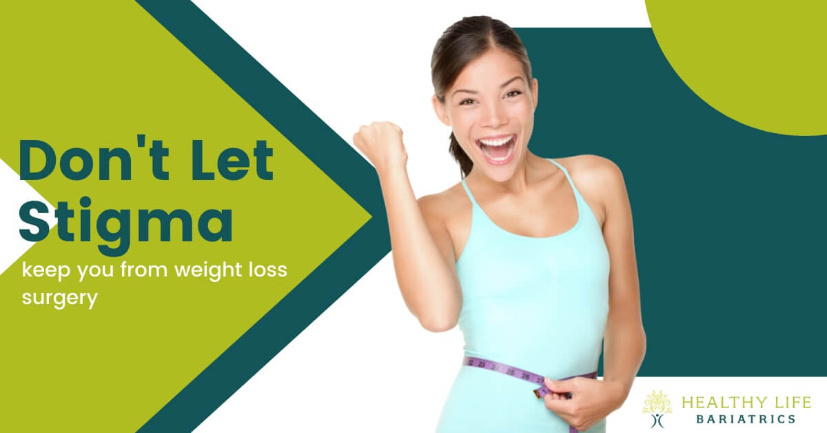 Don't Let Stigma Keep You From Weight Loss Surgery