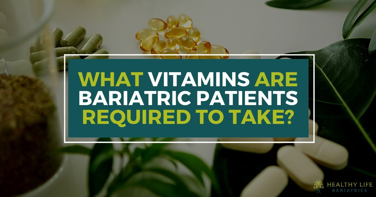 Bariatric Vitamins for Weight Loss Patients - Los Angeles CA